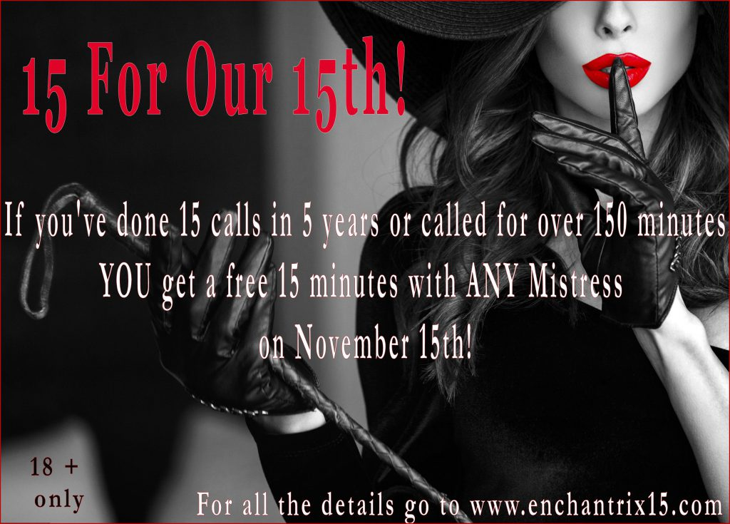 Fifteen minutes of free phone sex with your favorite mistress!